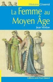 La femme au Moyen Âge - Couverture - Format classique