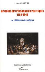 Histoire des prisonniers politiques 1792-1848 ; le châtiment des vaincus - Intérieur - Format classique