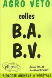 Agro Veto Colles B.A B.V.Biologie Animale Et Vegegetale - Couverture - Format classique