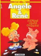 Angèle et René t.1 ; copains comme cochons - Couverture - Format classique