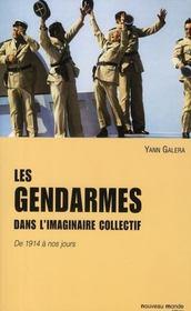 Les gendarmes dans l'imaginaire collectif ; de 1914 à nos jours - Intérieur - Format classique