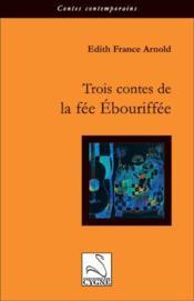 Trois contes de la fée Ebouriffée - Couverture - Format classique