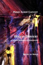 Hugues Dufourt, 25 Ans De Musique Contemporaine - Couverture - Format classique