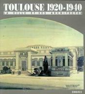 Toulouse 1920-1940 - Couverture - Format classique