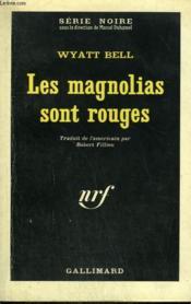 Les Magnolias Sont Rouges. Collection : Serie Noire N° 864 - Couverture - Format classique