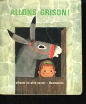 Allons Grison ! Les Albums Du Pere Castor. - Couverture - Format classique