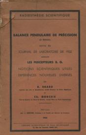 Balance Pendulaire De Precision Suivie Du Journal De Laboratoire De 1935 Contenant Les Precepteurs B. G. - Couverture - Format classique