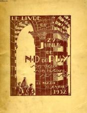 LE LIVRE DU XXIXe JUBILE DE NOTRE-DAME DU PUY, SON DECOR, SON HISTOIRE, SES FASTES - Couverture - Format classique
