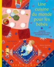 Une cuisine du monde pour les bébés ; 60 recettes pour initier les tout-petits aux saveurs - Couverture - Format classique