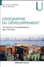 Géographie du développement ; territoires et mondialisation dans les Suds - Couverture - Format classique