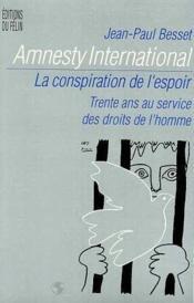 Amnesty international la conspiration de l'espoir - trente ans au service des droits de l'homme - Couverture - Format classique