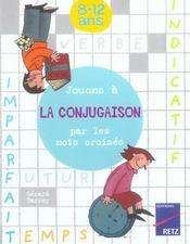 Jouons à la conjugaison par les mots croisés ; 8/12 ans - Intérieur - Format classique