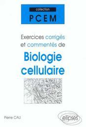 Exercices Corriges Et Commentes De Biologie Cellulaire - Intérieur - Format classique