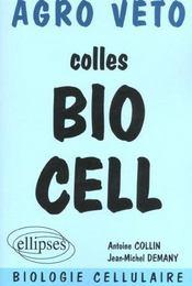 Colles bio cell ; préparation aux concours agro/véto ; biologie cellulaire - Intérieur - Format classique
