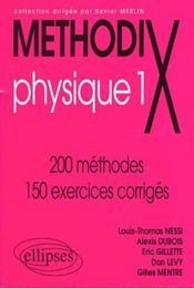 MethodiX ; physique 1 ; 200 méthodes, 150 exercices corrigés - Intérieur - Format classique