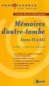 Mémoires d'outre-tombe, de François-René de Chateaubriand ; livres IX à XII - Couverture - Format classique