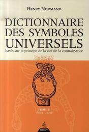 Dictionnaire Des Symboles Universels T.2 ; Base Sur Le Principe De La Clef De La Connaissance - Intérieur - Format classique