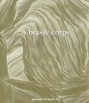 Revue Passage D'Encres N.13 ; A Bras-Le-Corps - Intérieur - Format classique