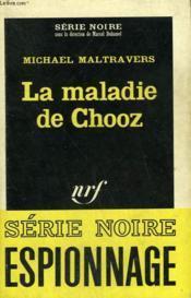La Maladie De Chooz. Collection : Serie Noire N° 1013 - Couverture - Format classique