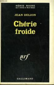 Cherie Froide. Collection : Serie Noire N° 1145 - Couverture - Format classique