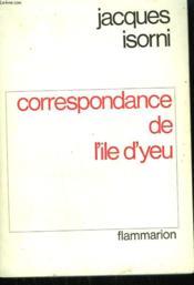 Correspondance De L'Ile D'Yeu. - Couverture - Format classique