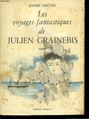 Les Voyages Fantastiques De Julien Grainebis - Couverture - Format classique