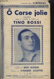 O Corse Jolie - Chanson Creee Au Casino De Paris Par Tino Rossi. - Couverture - Format classique