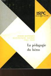La Pedagogie Du Heros - Couverture - Format classique
