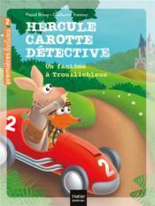 Hercule Carotte, détective T.1 ; un fantôme à Trouillebleue - Couverture - Format classique