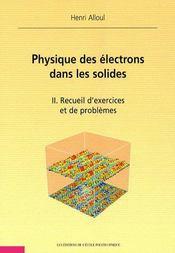 Physique des électrons dans les solides t.2 ; recueil d'exercices et de problèmes - Intérieur - Format classique