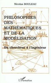 Philosophies des mathématiques et de la modélisation du chercheur à l'ingénieur - Intérieur - Format classique