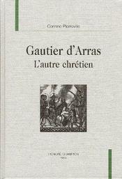 Gautier D'Arras ; L'Autre Chretien - Intérieur - Format classique