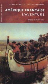 Amerique francaise : l'aventure - Intérieur - Format classique
