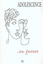 Revue Adolescence N.18 ; Adolescents En Guerre - Intérieur - Format classique