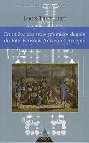 En Quete Des Trois Premiers Degres Du Rite Ecossais Ancien Et Accepte - Intérieur - Format classique