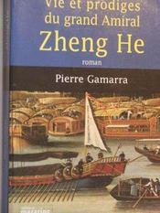 Vie et prodiges du grand amiral zheng he - Intérieur - Format classique