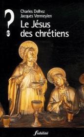 Le Jésus des chrétiens - Couverture - Format classique