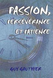 Passion, persévérance et patience - Intérieur - Format classique