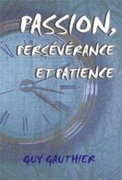 Passion, persévérance et patience - Couverture - Format classique