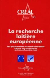 La recherche laitiere europeenne les partenariats recherche industrie enjeux et perspectives 3e conf - Couverture - Format classique