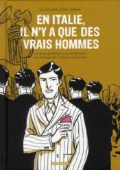 En Italie il n'y a que des vrais hommes ; un roman graphique sur le confinement des homosexuels à l'époque du fascisme - Couverture - Format classique