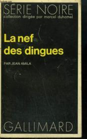 La Nef Des Dingues. Collection : Serie Noire N° 1468 - Couverture - Format classique