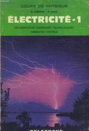 Cours De Physique. Electricite-1. Mathematiques Superieures Technologiques, Formation Continue - Couverture - Format classique