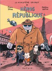 Le ministère secret T.1 ; héros de la république - Couverture - Format classique