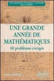 Une Grande Annee De Mathematiques 60 Problemes Corriges Prepas Commerciales Option Scientifique - Intérieur - Format classique