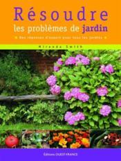 Résoudre les problèmes de jardin ; des réponses d'expert pour tous les jardins - Couverture - Format classique