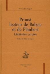 Proust Lecteur De Balzac Et De Flaubert ; L'Imitation Cryptee - Couverture - Format classique
