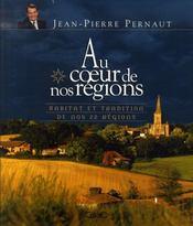 Au coeur de nos régions ; habitat et tradition de nos 22 régions - Intérieur - Format classique