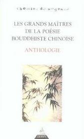 Les grands maîtres de la poésie bouddhiste chinoise ; anthologie - Intérieur - Format classique