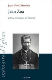 Jean Zoa ; prêtre, archevêque de Yaoundé - Couverture - Format classique